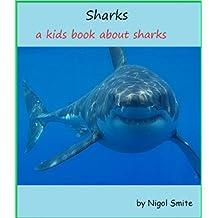 Sharks A kids book about sharks.