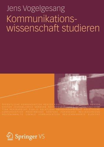 Kommunikationswissenschaft studieren Taschenbuch – 17. Februar 2012 Jens Vogelgesang 3531180274 Kommunikationswissenschaften Social Science/Media Studies
