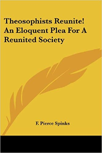 Kostenloser Download ebooks Griechisch Theosophists Reunite! an Eloquent Plea for a Reunited Society by F. Pierce Spinks in German PDF ePub iBook