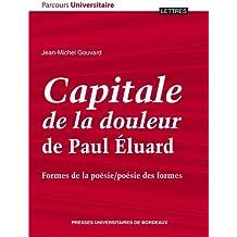 Capitale de la douleur de Paul Eluard : Formes de la poésie/poésie des formes Nov 8, 2013