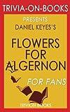 Trivia: Flowers for Algernon by Daniel Keyes (Trivia-On-Books)