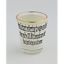 "Shot glass with gold rim of We should start referring to ""age"" as ""levels"", so when you're LVL 80 it sounds more badass than just being an old person"