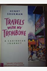 Travels with My Trombone: A Caribbean Journey Paperback