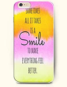 iPhone Case,OOFIT iPhone 6 (4.7) Hard Case **NEW** Case with the Design of sometimes all it takes is a smile to make everything feel better - Case for Apple iPhone iPhone 6 (4.7) (2014) Verizon, AT&T Sprint, T-mobile