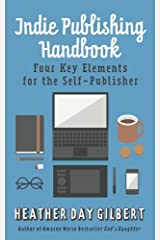 Indie Publishing Handbook: Four Key Elements for the Self-Publisher Paperback
