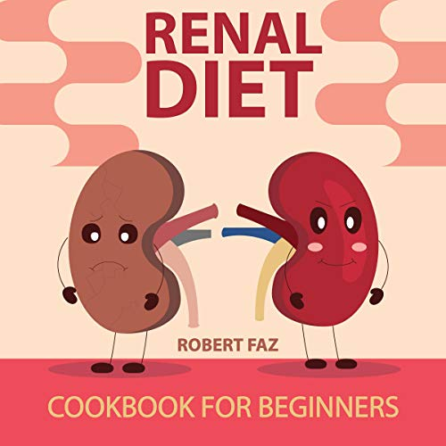 Renal Diet: Cookbook for Beginners by Robert Faz