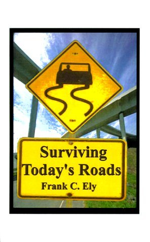 Surviving Today's Roads by Ely Frank C. (1997-12-19) Paperback