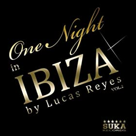 One Night in Ibiza, Vol. 2 by Lucas Reyes