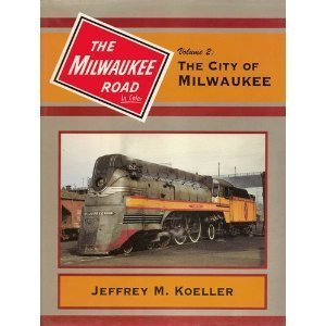 (The Milwaukee Road In Color: Volume 2: The City of Milwaukee )