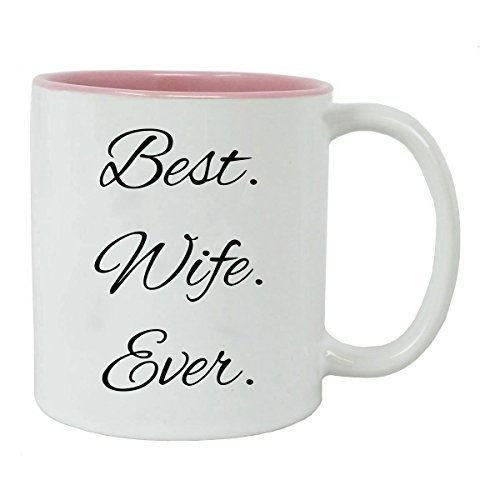 CustomGiftsNow Best. Wife. Ever White Ceramic Coffee Mug, (Pink)