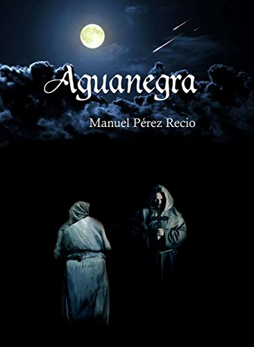 Amazon.com: Aguanegra (Spanish Edition) eBook: Manuel Pérez ...