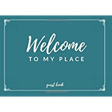 Welcome To My Place: Guest Book, For Vistitors to Home, Apartment or Condo, with Room for Fill in the Blank Answers and Doodles
