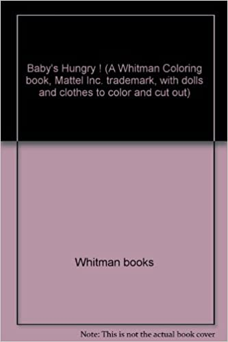 Baby S Hungry A Whitman Coloring Book Mattel Inc Trademark