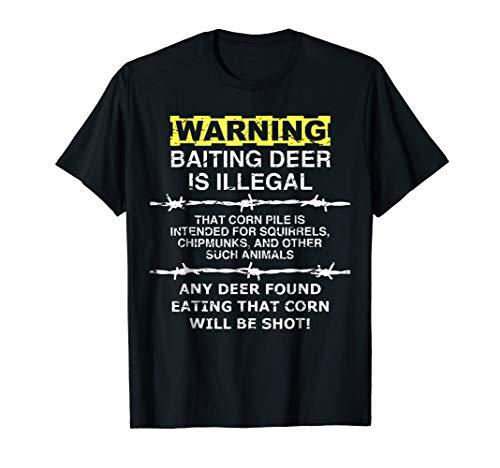 WARNING - Baiting Deer Is Illegal, Funny Hunting Tee Shirt
