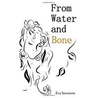 From Water and Bone
