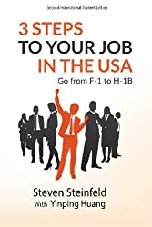 3 Steps to Your Job in the USA: Go From F-1 to H-1B (2nd Edition)