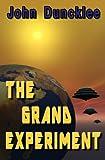 The Grand Experiment, John Duncklee, 1466451548
