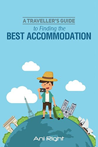 Read Online A Traveller's Guide to Finding the Best Accommodation PDF