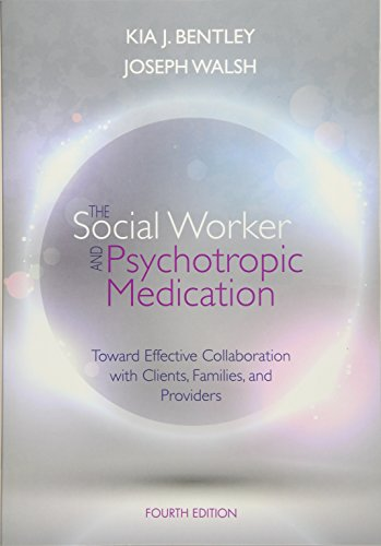 The Social Worker and Psychotropic Medication Toward Effective Collaboration with Clients Families and Providers SAB 140 Pharmacology