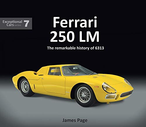 Ferrari 250 LM: The remarkable history of 6313 (Exceptional Cars) ()