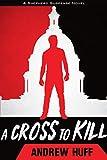 A Cross to Kill (A Shepherd Suspense Novel Book 1)