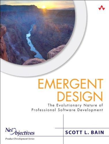 Emergent Design: The Evolutionary Nature of Professional Software Development (paperback) (Net Objectives Lean-Agile Ser