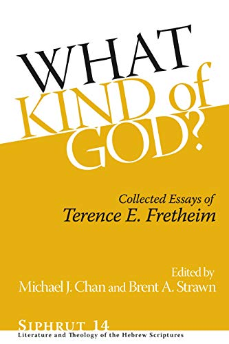 What Kind of God?: Collected Essays of Terence E. Fretheim (Siphrut)