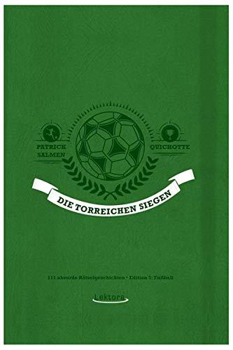 Die Torreichen Siegen  111 Absurde Rätselgeschichten – Edition 5  Fußball