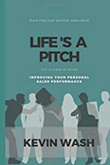 Life's A Pitch: Improving your overall sales performance Paperback