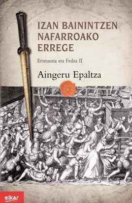 Izan bainintzen Nafarroako errege: Erresuma eta Fedea II (Literatura)