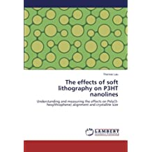 The effects of soft lithography on P3HT nanolines: Understanding and measuring the effects on Poly(3-hexylthiophene) alignment and crystallite size