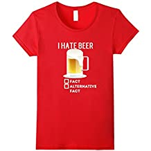 I Hate Beer Fact or Alternative Fact Sarcastic Shirt