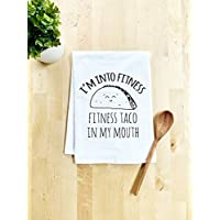 Funny Kitchen Towel, I'm Into Fitness, Fitness Taco In My Mouth, Flour Sack Dish Towel, Sweet Housewarming Gift, White