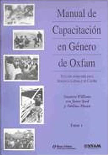 Online-Lehrbücher kostenlos herunterladen Manual de Capacitacion en Genero de Oxfam: Edicion adaptada para American Latina y el Caribe (Oxfam Focus on Gender Series) (Spanish Edition) by Janet Seed,Adelina Mwau PDF