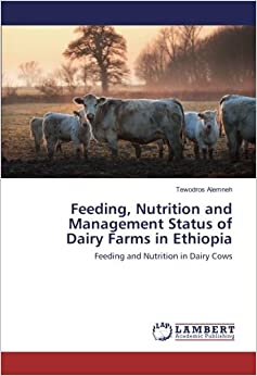 Feeding, Nutrition and Management Status of Dairy Farms in Ethiopia: Feeding and Nutrition in Dairy Cows