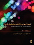 Public Relations Writing Worktext: A Practical Guide for the Profession