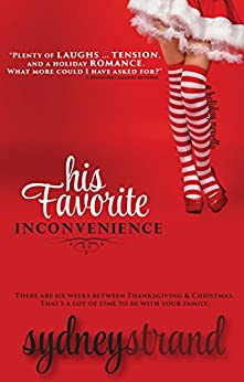 His Favorite Inconvenience: A Holiday Romance (His Favorite Series Book 2) by [Strand, Sydney]