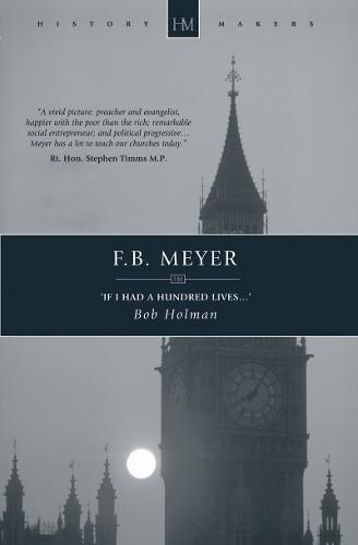 F.B. Meyer: If I had a Hundred Lives. (History Maker)