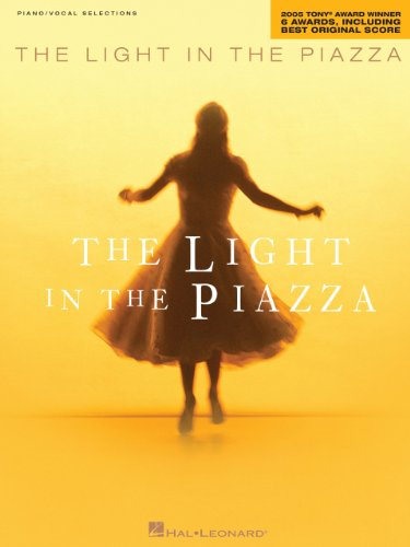 The Light in the Piazza Songbook: 2005 Tony  Award Winner for 6 Awards, including Best Original Score