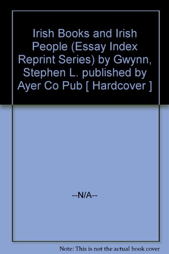 Irish Books and Irish People (Essay Index Reprint Series) by Gwynn, Stephen L. published by Ayer Co Pub [ Hardcover ]