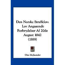 Den Norske Straffelov: Lov Angaaende Forbrydelser Af 20de August 1842 (1889) (Multilingual Edition)