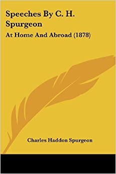Descargar El Autor Torrent Speeches By C. H. Spurgeon: At Home And Abroad Epub Torrent