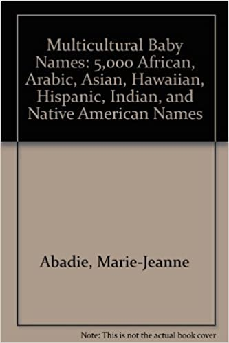 Italian ebooks ilmainen lataus Multicultural Baby Names: 5,000 African, Arabic, Asian, Hawaiian, Hispanic, Indian, and Native American Names PDF FB2 iBook