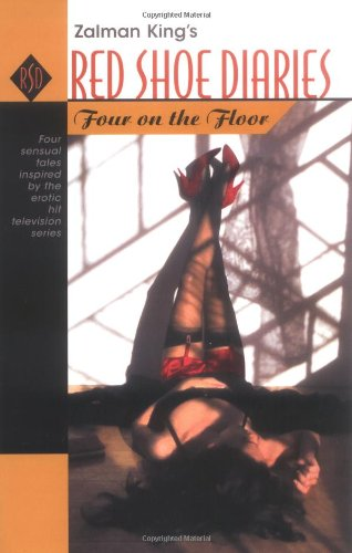 Four on the Floor: Zalman King's Red Shoe Diaries #6