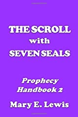 The Scroll With Seven Seals: Prophecy Handbook 2