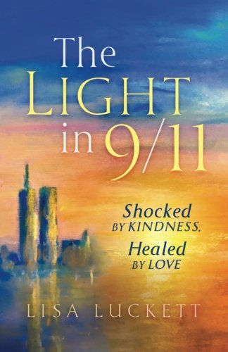 The Light in 9/11: Shocked by Kindness, Healed by Love (Most Beautiful Naked Women In The World)