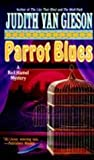 Front cover for the book Parrot Blues by Judith Van Gieson