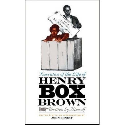 BY Brown, Henry Box ( Author ) [{ Narrative of the Life of Henry Box Brown By Brown, Henry Box ( Author ) May - 01- 2008 ( Paperback ) } ]