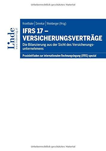 IFRS 17 - Versicherungsverträge: Die Bilanzierung aus der Sicht des Versicherungsunternehmens (Praxisleitfaden zur internationalen Rechnungslegung (IFRS)) Taschenbuch – 23. Januar 2018 Olaf Dalgas Daniel Eiwen Dietmar Hareter Barbara Lehner