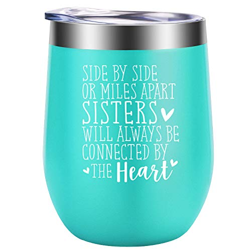 Side by Side or Miles Apart Sisters Will Always be Connected by the Heart - Funny Birthday, Rakhi, BFF Best Friend Friendship Gifts for Women, Big, little Sister from Sister - GSPY 12oz Wine Tumbler